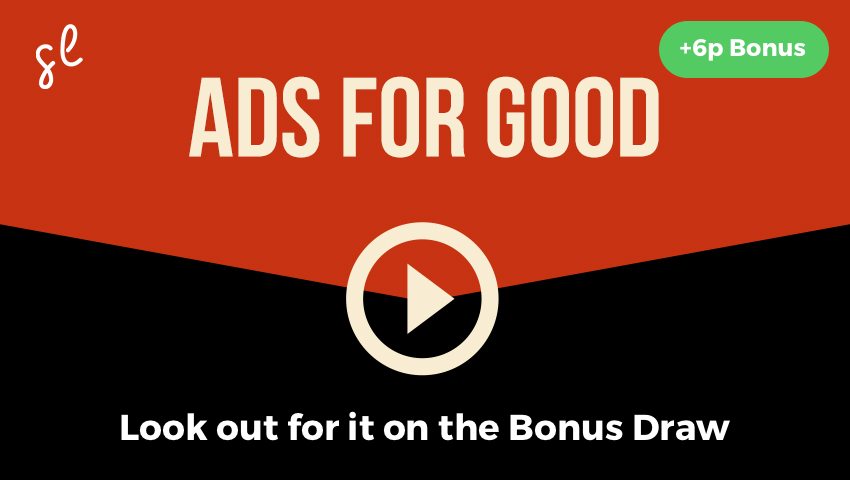 Ads for good - watch an ad to donate